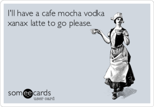 ill-have-a-cafe-mocha-vodka-xanax-latte-to-go-please-b708c