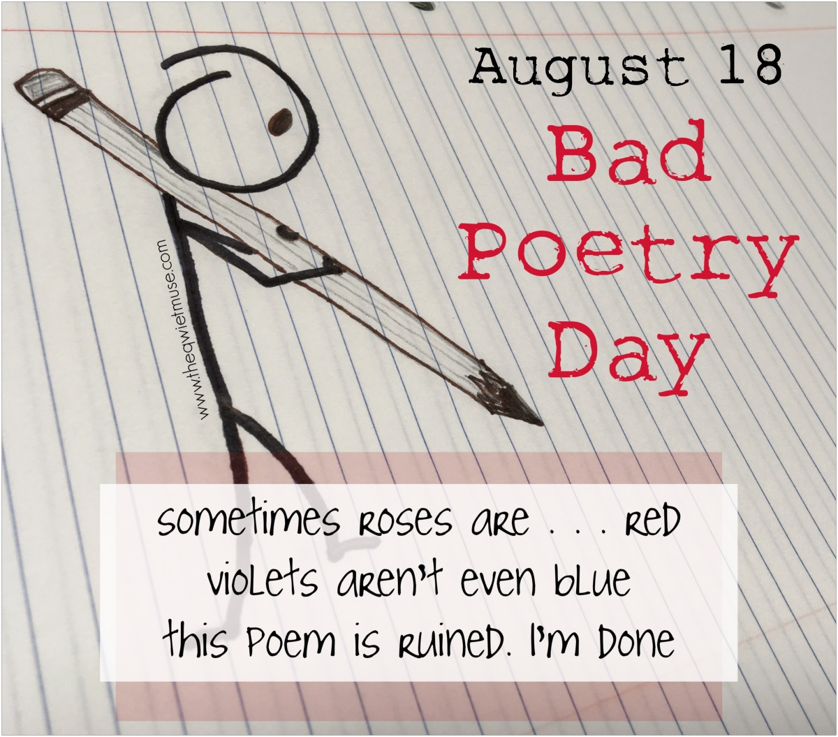 Some Poetic Advice For Bad Poetry Day The Qwiet Muse Savesave poem of the day for later. some poetic advice for bad poetry day